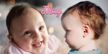 Characteristics of a baby born in MAY