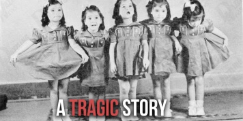 The tragic story of the Dionne Quintuplets...