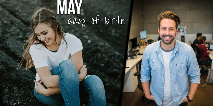 The personality of people based on their day of birth - May