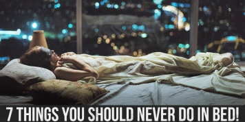 7 Things you should NEVER do in bed!
