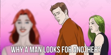 9 Reasons why a man looks for another woman
