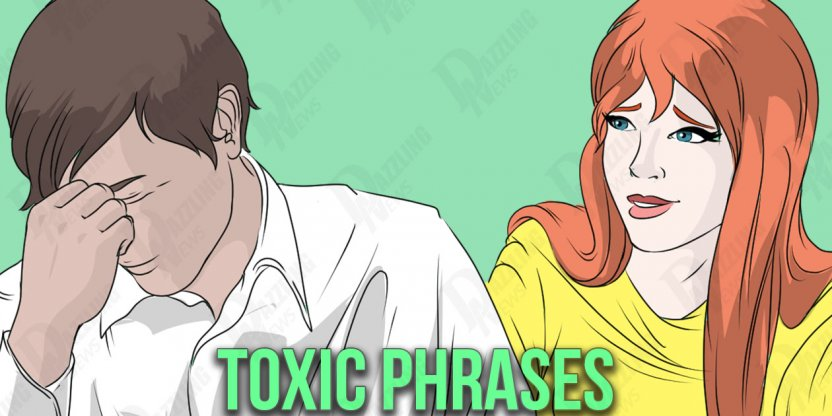 7 Toxic phrases that undo men...