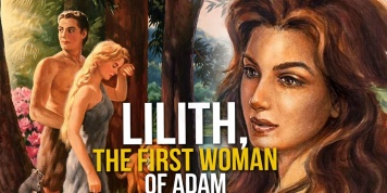 Eve was not the first woman of Adam: the true story of Lilith