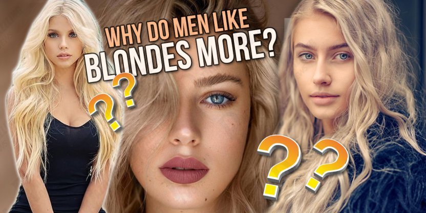 Reasons why men prefer blondes